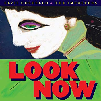 Elvis Costello & The Imposters Look Now Concord Records