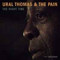 Ural Thomas & The Pain The Right Time Tender Loving Empire